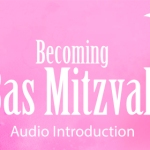 Becoming Bas Mitzvah – Audio Introduction