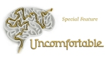Uncomfortable: Special Feature