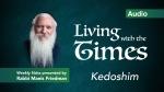 Kedoshim – Living with theTimes