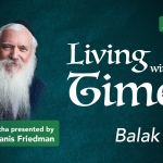 Parshas Balak – Living with theTimes