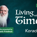 Parshas Korach – Living with the Times